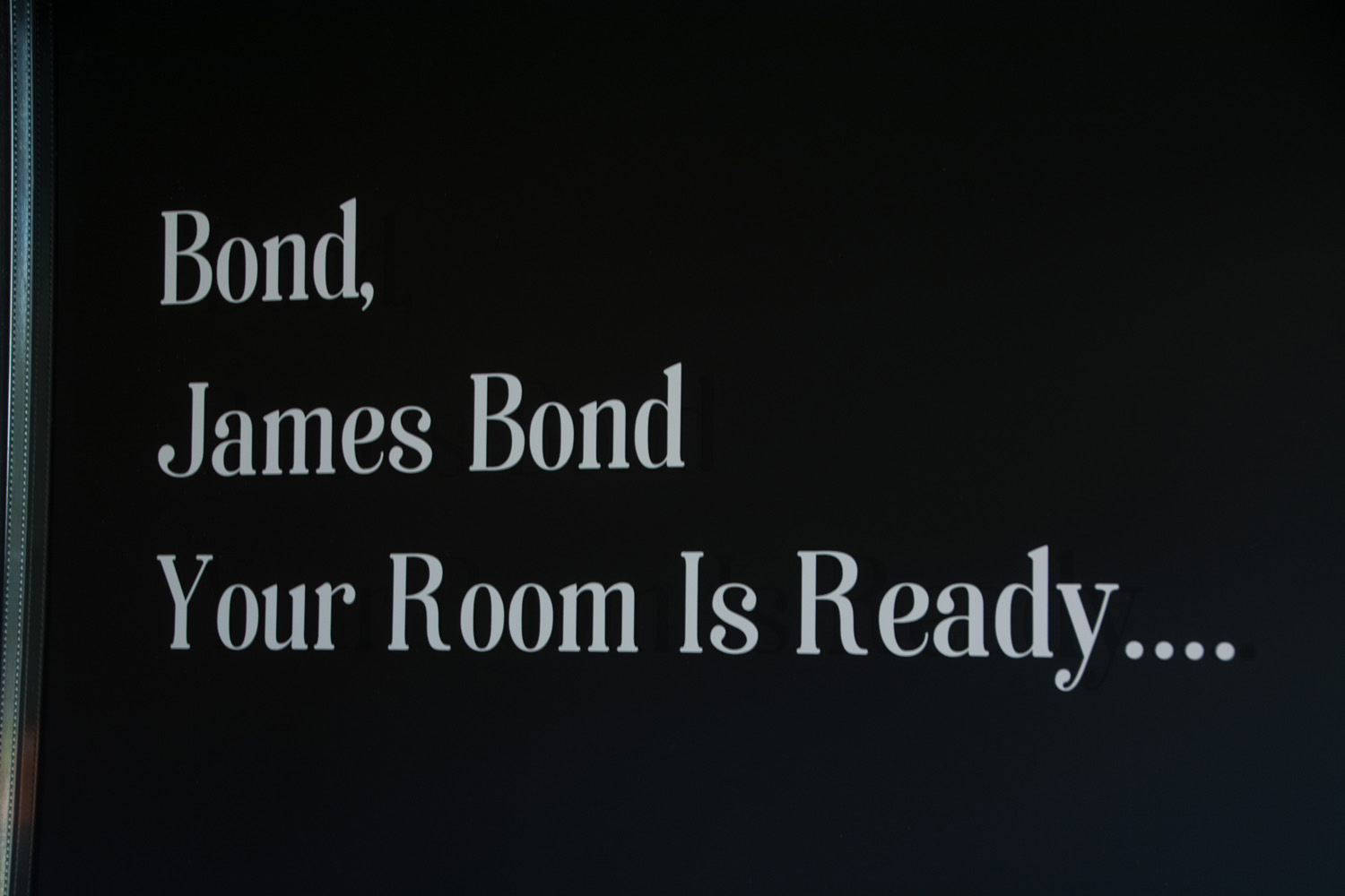Bond, James Bond. Your Room is Ready